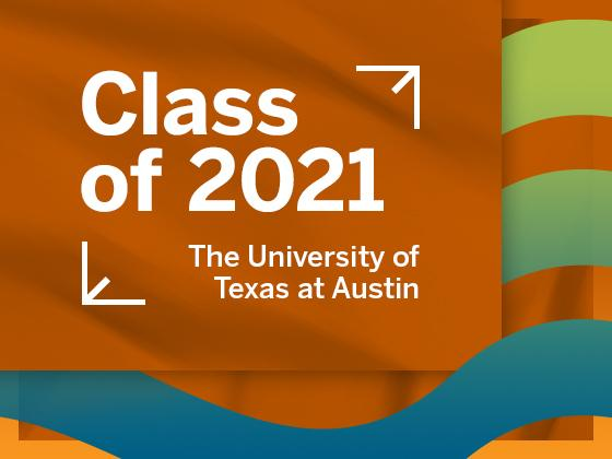 Class of 2021, The University of Texas at Austin