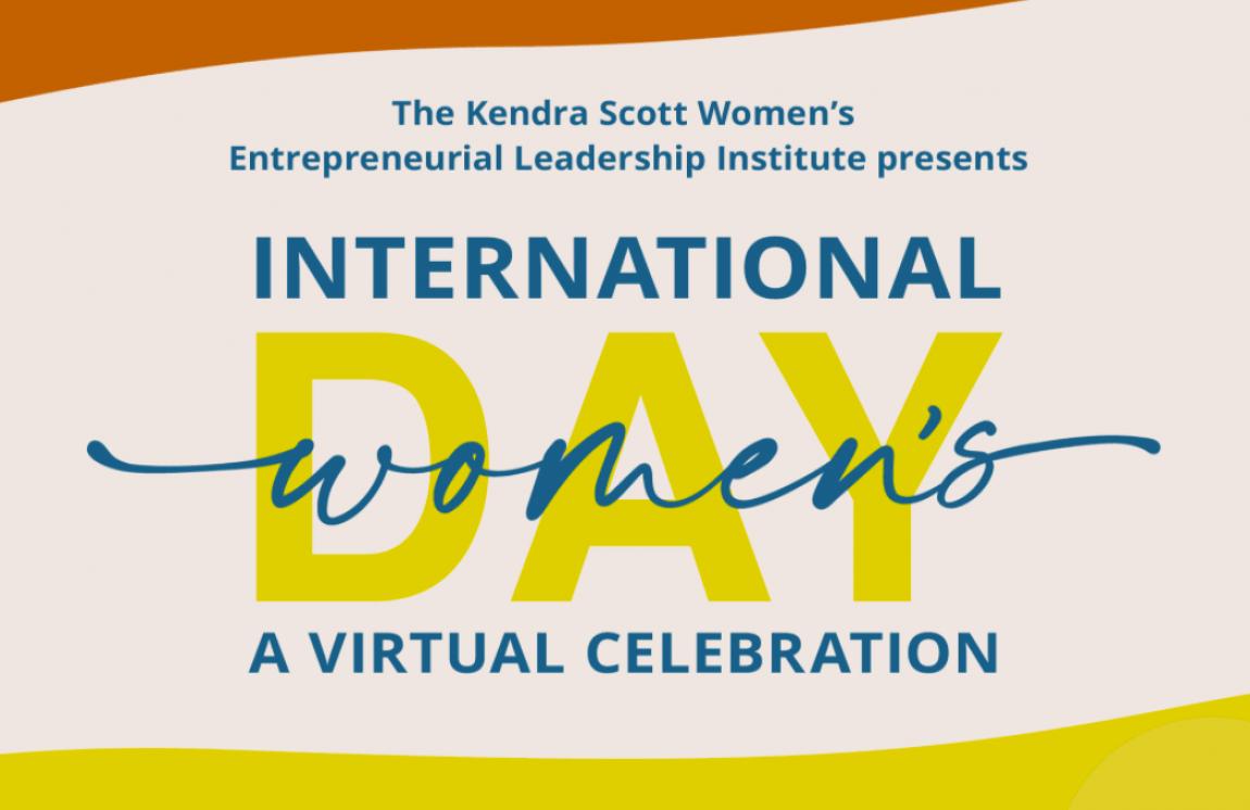 Kendra Scott Women's Entrepreneurial Leadership Institute International Women's Day A Virtual Celebration March 8, 2021