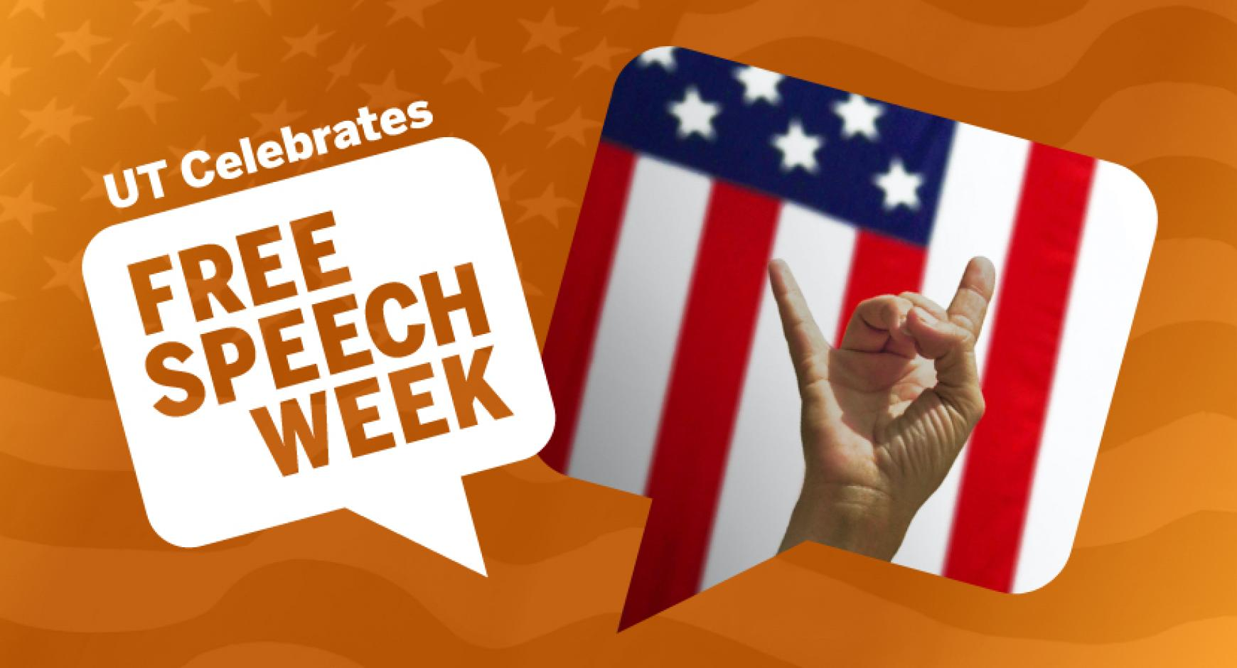 UT Celebrates Free Speech Week. Hand with Hook 'em hand sign in talk bubble with USA flag in background